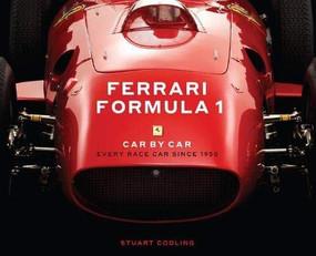 Ferrari Formula 1 Car by Car (Every Race Car Since 1950) by Stuart Codling, James Mann, 9780760367773