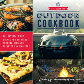 The Ultimate Outdoor Cookbook (All-Day Meals and Drinks for Getting Outside and Camping, Backpacking, or Backyard Entertaining) by Linda Ly, 9780760372852