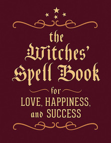 The Witches' Spell Book (For Love, Happiness, and Success) (Miniature Edition) by Cerridwen Greenleaf, 9780762450817