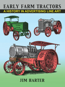 Early Farm Tractors (A History in Advertising Line Art) by Jim Harter, 9781609402525