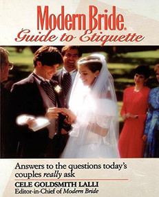 Modern Bride Guide to Etiquette (Answers to the Questions Today's Couples Really Ask) by Cele Goldsmith Lalli, 9780471582991