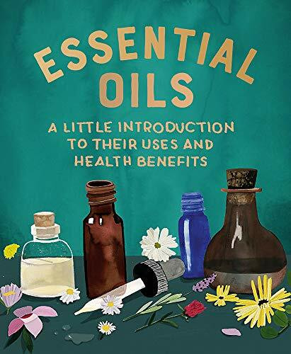 Essential Oils (A Little Introduction to Their Uses and Health Benefits) (Miniature Edition) by Cerridwen Greenleaf, 9780762472659