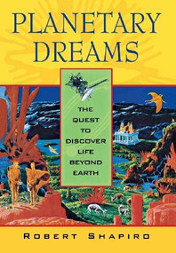 Planetary Dreams (The Quest to Discover Life Beyond Earth) - 9780471179368 by Robert Shapiro, 9780471179368