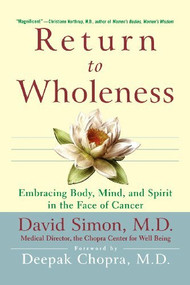 Return to Wholeness (Embracing Body, Mind, and Spirit in the Face of Cancer) by M.D. Simon, David, 9780471349648