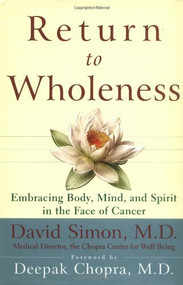 Return to Wholeness (Embracing Body, Mind, and Spirit in the Face of Cancer) - 9780471295778 by M.D. Simon, David, 9780471295778