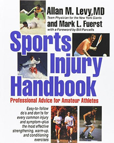 Sports Injury Handbook (Professional Advice for Amateur Athletes) by Allan M. Levy, 9781620456392