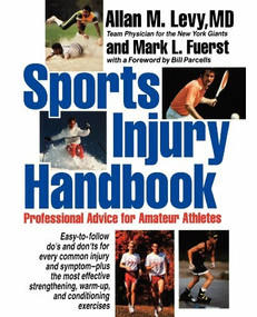 Sports Injury Handbook (Professional Advice for Amateur Athletes) - 9780471547372 by Allan M. Levy, 9780471547372