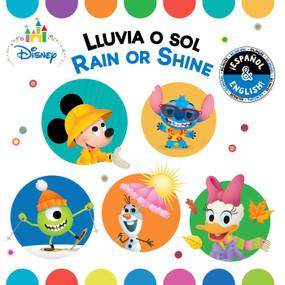 Rain or Shine / Lluvia o sol (English-Spanish) (Disney Baby) by Stevie Stack, Laura Collado Píriz, Disney Storybook Art Team, 9781499807936
