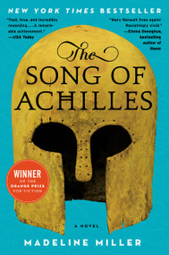The Song of Achilles (A Novel) by Madeline Miller, 9780062060624