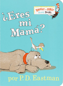 ?Eres Mi Mama? (Are You My Mother? Spanish Edition) (Miniature Edition) by P.D. Eastman, P.D. Eastman, Desiree Marquez, 9780375815058