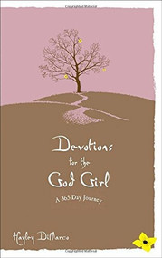 Devotions for the God Girl (A 365-Day Journey) by Hayley DiMarco, 9780800719500