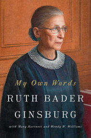 My Own Words by Ruth Bader Ginsburg, Mary Hartnett, Wendy W. Williams, 9781501145247