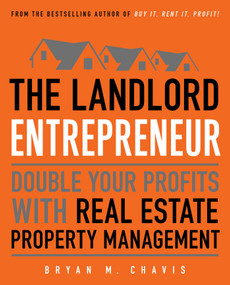 The Landlord Entrepreneur (Double Your Profits with Real Estate Property Management) by Bryan  M. Chavis, 9781501147180