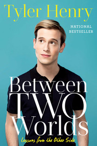 Between Two Worlds (Lessons from the Other Side) by Tyler Henry, 9781501152634