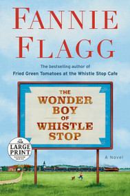 The Wonder Boy of Whistle Stop (A Novel) by Fannie Flagg, 9780593295199