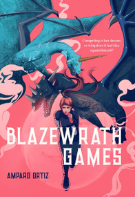 Blazewrath Games by Amparo Ortiz, 9781645670797