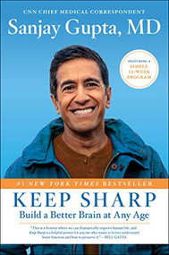 Keep Sharp (Build a Better Brain at Any Age) by Sanjay Gupta, 9781501166730