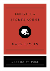 Becoming a Sports Agent by Gary Rivlin, 9781501167973