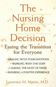 The Nursing Home Decision (Easing the Transition for Everyone) by Lawrence M. Martin, 9780471348047