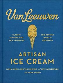 Van Leeuwen Artisan Ice Cream by Laura O'Neill, Benjamin Van Leeuwen, Peter Van Leeuwen, 9780062329585