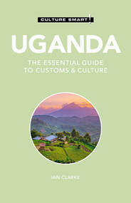 Uganda - Culture Smart! (The Essential Guide to Customs & Culture) - 9781787028562 by Culture Smart!, Ian Clarke, 9781787028562