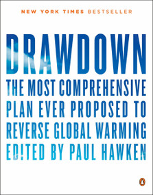 Drawdown (The Most Comprehensive Plan Ever Proposed to Reverse Global Warming) by Paul Hawken, 9780143130444