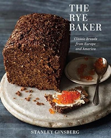 The Rye Baker (Classic Breads from Europe and America) by Stanley Ginsberg, 9780393245219