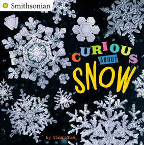 Curious About Snow by Gina Shaw, 9780448490182