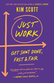 Just Work (Get Sh*t Done, Fast & Fair) by Kim Scott, 9781250203489