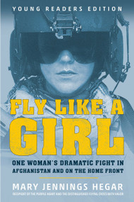 Fly Like a Girl (One Woman's Dramatic Fight in Afghanistan and on the Home Front) - 9780593117781 by Mary Jennings Hegar, 9780593117781