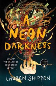 A Neon Darkness - 9781250297563 by Lauren Shippen, 9781250297563