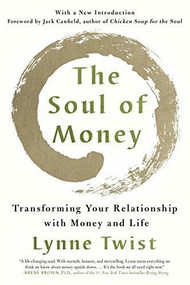 The Soul of Money (Transforming Your Relationship with Money and Life) by Lynne Twist, Jack Canfield, 9780393353976