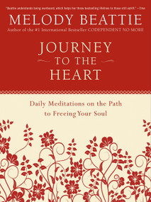 Journey to the Heart (Daily Meditations on the Path to Freeing Your Soul) by Melody Beattie, 9780062511218