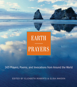 Earth Prayers (365 Prayers, Poems, and Invocations from Around the World) by Elizabeth Roberts, Elias Amidon, 9780062507464