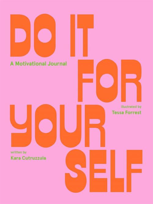 Do It For Yourself (Guided Journal) (A Motivational Journal) by Tessa Forrest, Kara Cutruzzula, 9781419743467