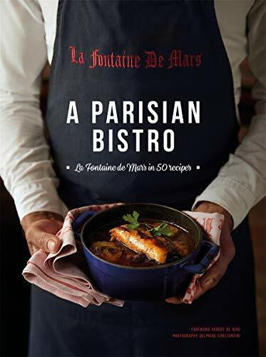A Parisian Bistro (La Fontaine de Mars in 50 Recipes) by Cécile Maslakian, Robert De Niro, Delphine Constantini, 9781419744280