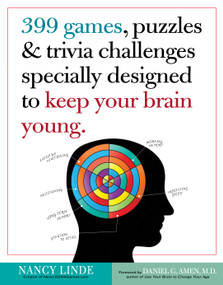 399 Games, Puzzles & Trivia Challenges Specially Designed to Keep Your Brain Young. by Nancy Linde, 9780761168256