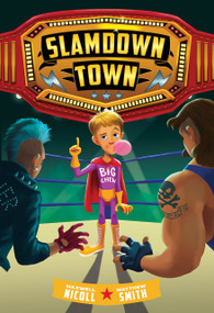 Slamdown Town (Slamdown Town Book 1) - 9781419745997 by Maxwell Nicoll, Matthew Smith, 9781419745997