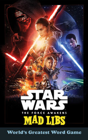 Star Wars: The Force Awakens Mad Libs (World's Greatest Word Game) by Eric Luper, 9781101995488