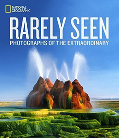 National Geographic Rarely Seen (Photographs of the Extraordinary) by National Geographic, Stephen Alvarez, 9781426215612