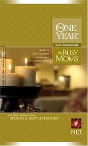 The One Year New Testament for Busy Moms NLT (Softcover) by Stephen Arterburn, Misty Arterburn, 9781414306216