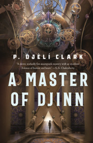 A Master of Djinn by P. Djèlí Clark, 9781250267689