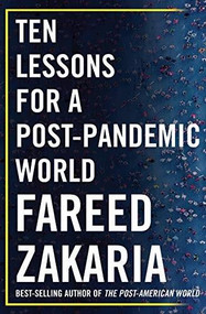 Ten Lessons for a Post-Pandemic World by Fareed Zakaria, 9780393542134