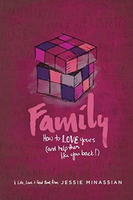Family (How to Love Yours (and Help Them Like You Back)) by Jessie Minassian, 9781612916309