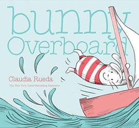 Bunny Overboard by Claudia Rueda, 9781452162560