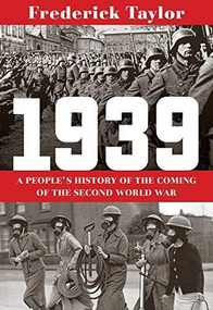 1939 (A People's History of the Coming of the Second World War) - 9780393868272 by Frederick Taylor, 9780393868272