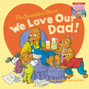 The Berenstain Bears: We Love Our Dad!/We Love Our Mom! by Jan Berenstain, Jan Berenstain, Mike Berenstain, Mike Berenstain, 9780062697189