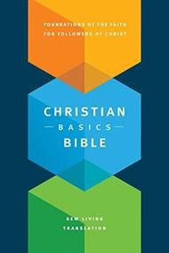 Christian Basics Bible NLT (Softcover) by Martin H. Manser, Michael H. Beaumont, 9781496413567