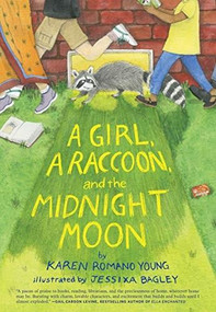 A Girl, a Raccoon, and the Midnight Moon ((Juvenile Fiction, Mystery, Young Reader Detective Story, Light Fantasy for Kids)) by Karen Romano Young, Jessixa Bagley, 9781452169521