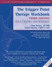 The Trigger Point Therapy Workbook (Your Self-Treatment Guide for Pain Relief) by Clair Davies, Amber Davies, David G. Simons, 9781608824946